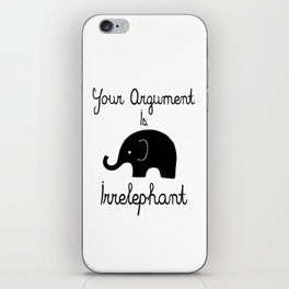 Your Argument Is Irrelephant iPhone Skin