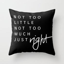 just right black Throw Pillow