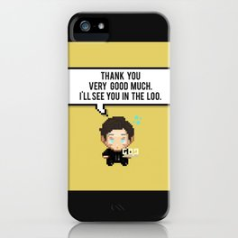 Thank you very good much, I'll see you in the loo. iPhone Case