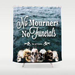 No Mourners - White Shower Curtain
