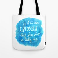 dumbledore Tote Bags featuring Our Choices - Dumbledore Quote 1 by PieTowel