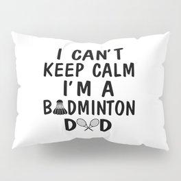 I'M A BADMINTON DAD Pillow Sham