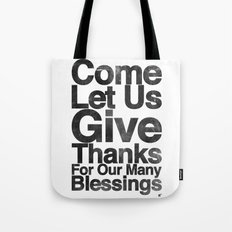 COME, LET US GIVE THANKS FOR OUR MANY BLESSINGS (A Prayer of Gratitude) Tote Bag