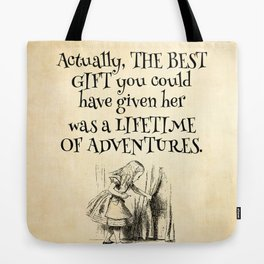 Actually the best gift you could have given her was a lifetime of adventures Tote Bag