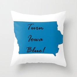 Turn Iowa Blue! Proud Vote Democrat Liberal! 2018 Midterms! Throw Pillow