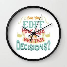 Funny Can You Edit Your Life With Better Decisions Wall Clock