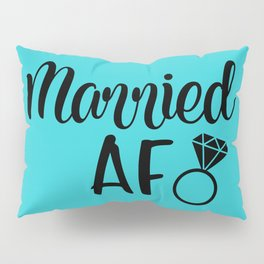 Married AF - Turquoise Pillow Sham