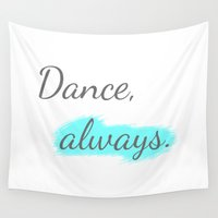 workout Wall Tapestries featuring Workout Collection: Dance, always. by Kat Mun