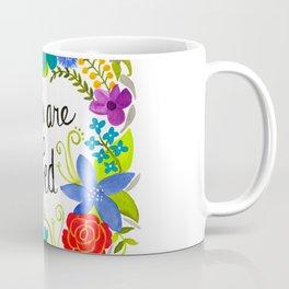 You are so loved Coffee Mug