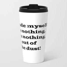 Me Nothing, You Nothing Travel Mug