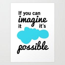It´s possible! Art Print