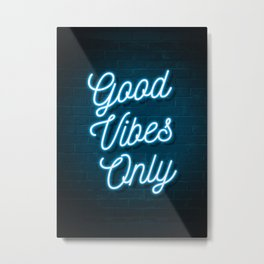 Good Vibes Only - Neon Metal Print