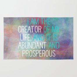 I Am The Creator Of My Life, And It Is Abundant And Prosperous Rug