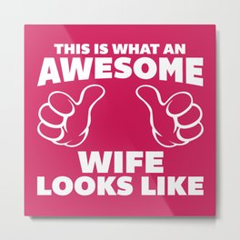 Awesome Wife Looks Like Quote Metal Print