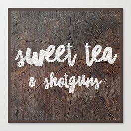 Sweet Tea & Shotguns Canvas Print