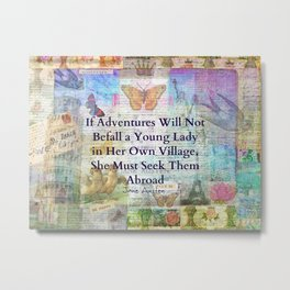 Jane Austen travel adventure quote Metal Print