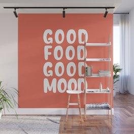 good food good mood Wall Mural