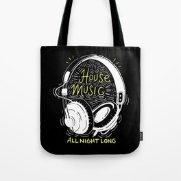 House Music All Night Long | Electro Tote Bag