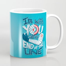 Till the end of the line Coffee Mug