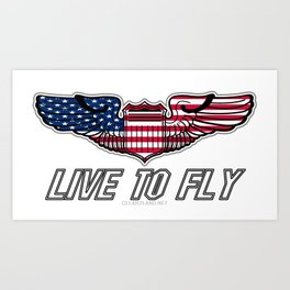Live To Fly Version 2 Art Print