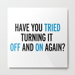 Off And On Again Funny Quote Metal Print