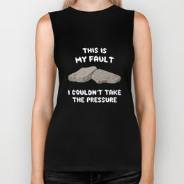 This is My Fault Couldn't Take the Pressure T-Shirt Biker Tank