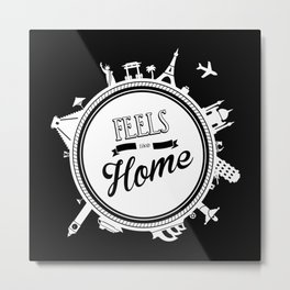 Feels like Home (black) Metal Print