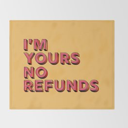 I am yours no refunds - typography Throw Blanket