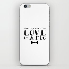 All You Need Is Love & A Dog iPhone Skin