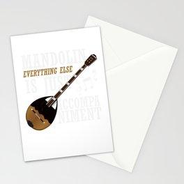 Mandolin Everything Else Is Just Accompaniment Stationery Cards
