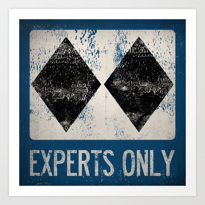 Ski Patrol Experts Only Double Black Diamond 2 Kunstdrucke