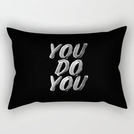 You Do You black and white monochrome typography poster design quote home wall bedroom decor Rectangular Pillow