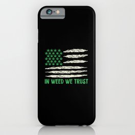 In Weed We Trust | Ganja Cannabis 420 Gifts iPhone Case