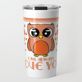 Do you love owls? A cute I just freaking love owls t-shirt design just for you! Cute Brown Owl Travel Mug