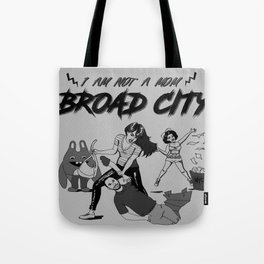 I am not a mom, Faster Broad City, I am not a mom! Tote Bag