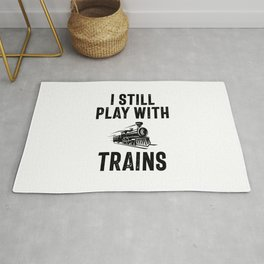I Still Play With Trains Rug
