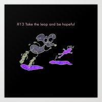 #13 Take the leap and be hopeful Art Print