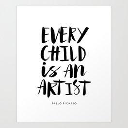 Every Child is an Artist black-white kindergarten nursery kids childrens room wall home decor Art Print