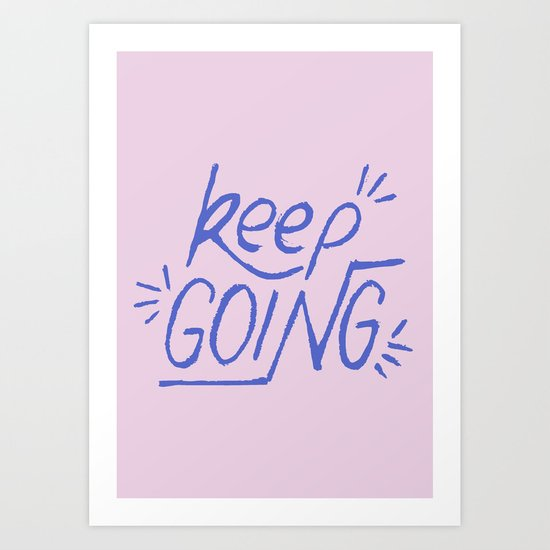 Keep going hand lettering pink and electric blue. Motivation quote. Art Print
