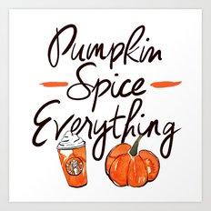 Pumpkin Spice Everything Art Print