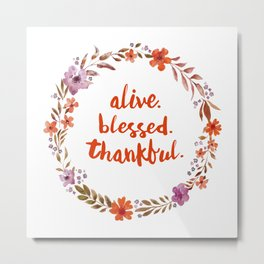 Alive. Blessed. Thankful. Watercolor Wreath. Thanksgiving Art Metal Print