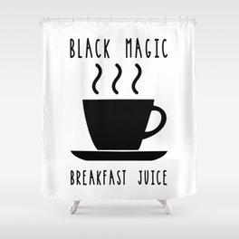Black Magic Breakfast Juice Coffee Caffeine Morning Shower Curtain