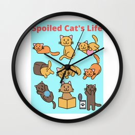Spoiled Cat's Life Wall Clock