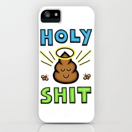 Holy Shit iPhone Case
