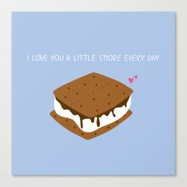 A LITTLE S'MORE EVERY DAY Canvas Print