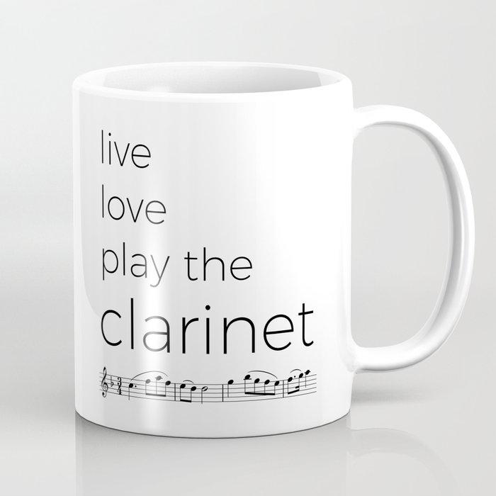Live, love, play the clarinet Coffee Mug