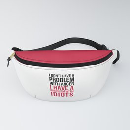 Problem With Idiots Funny Quote Fanny Pack