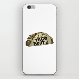 Lets Taco Bout It iPhone Skin