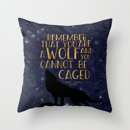 Remember that you are a wolf and you cannot be changed - ACOWAR Throw Pillow