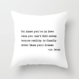 You know you're in love - Dr. Seuss quote Throw Pillow